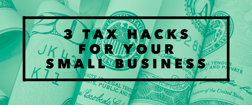 3 Tax Hacks for your Small Business - Modern Business