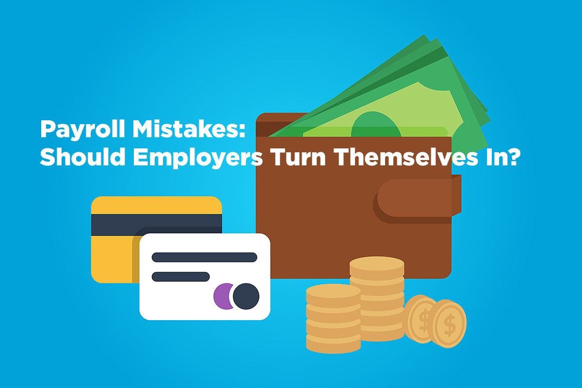 Payroll Mistakes Should Employers Turn Themselves In Mba Hr Blog