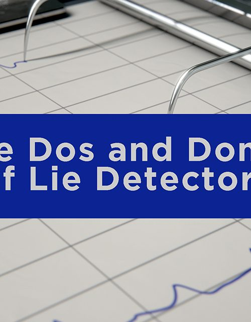pros and cons of lie detectors polygraph exams
